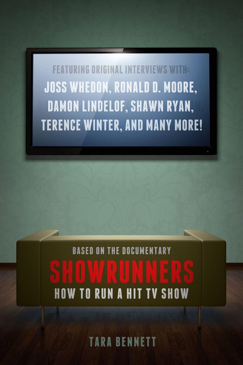 Showrunners: The Art of Running A TV Show by Tara Bennett