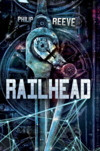 Railhead_Philip Reeve