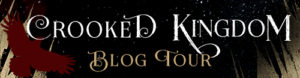 crooked-kingdom-blog-tour-banner