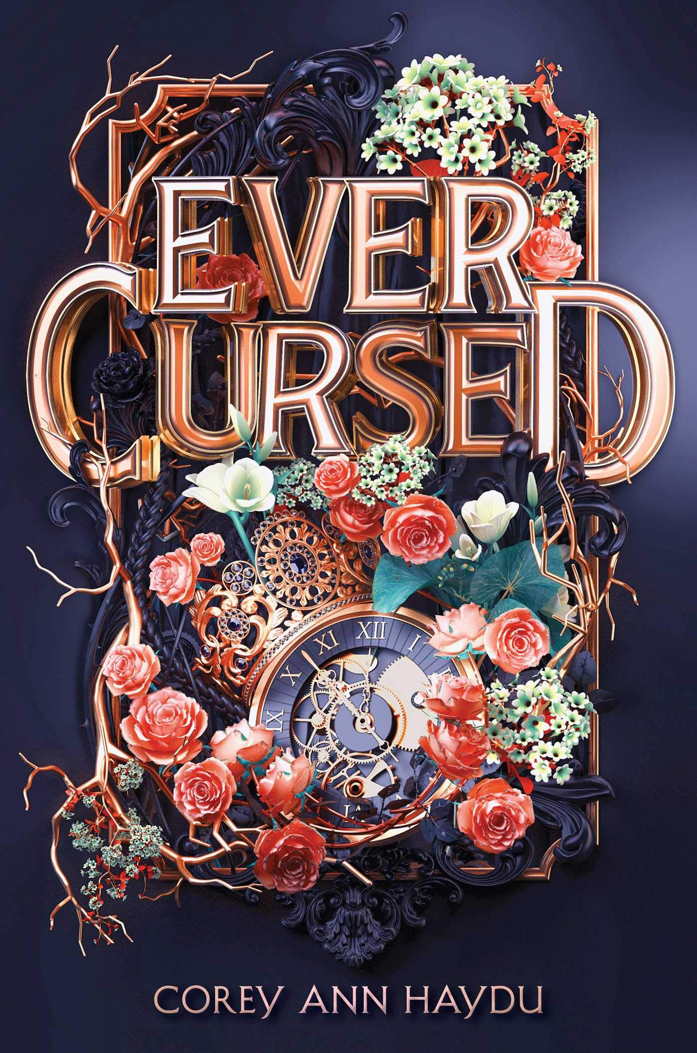 "The ""Ever Cursed"" cover shows a clockface and gears surrounded by flowers. It's very pretty!"